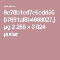 8e78b1ed7e6edd56b7691af8b4663027.jpg 2268 × 3024 pixlar