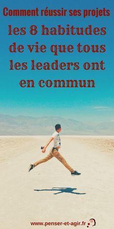 Comment réussir ses projets : les 8 habitudes de vie que tous les leaders ont en commun