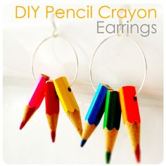 DIY Pencil Crayon Earrings by sketchystyles.com    Great teacher's present!