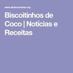 Biscoitinhos de Coco | Notícias e Receitas