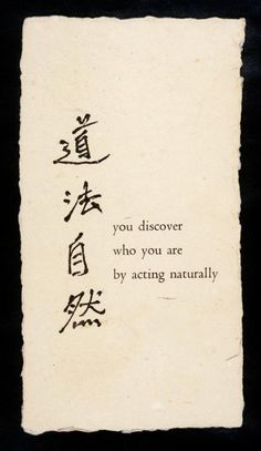 You discover who you are by acting naturally