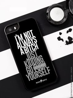 "Use coupon code ""pinterest"" I'm Not Always A Bitch Just Kidding Go Fck Yourself Cell Phone Case - iphone 5 - 5s - iphone 6 - 6s - iphone 6 Plus - 6s plus - BLK by DentzDenim"