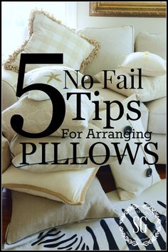 5 NO FAIL TIPS FOR ARRANGING PILLOWS... like a pro! stonegableblog,com