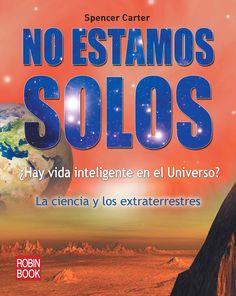 ¿HAY VIDA INTELIGENTE EN EL UNIVERSO?  La ciencia y los extraterrestres