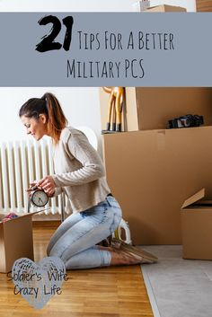 21 Tips For A Better Military PCS - Soldier's Wife, Crazy Life