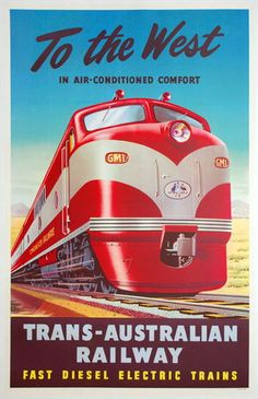 Australian Promotional poster for Trans-Australian Railway Train Posters, Railway Posters, Vintage Advertisements, Vintage Ads, Vintage Airline, Locomotive, Posters Australia, Australian Vintage, Railroad Photography