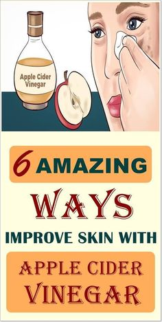 6 Simple Ways To Improve Your Skin With Apple Cider Vinegar