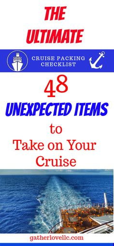 Grab your copy of the Ultimate Cruise Packing Checklist and don't forget these must-have, unexpected items for your next cruise. Smooth sailing is ahead when you are prepared and use this great checklist for packing. Get yours at gatherlovellc.com #packingchecklist #smoothsailing #crusievacation