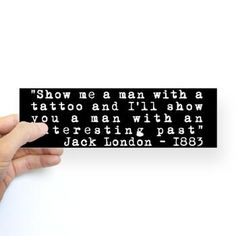 Jack London Tattoo Quote Just a hundred years before I was borned
