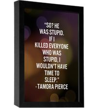 Favourite funny and true quote, thank you Alanna and thank you very much Tamora Pierce.    Google Image Result for http://www.thequotefactory.com/irep/en/L/L2C5VRGP4K2T_1T2DHV64_BT_P_S.png