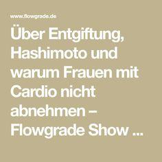 Über Entgiftung, Hashimoto und warum Frauen mit Cardio nicht abnehmen – Flowgrade Show Episode 37 mit Daniel Knebel | Flowgrade.de