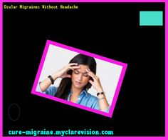 Ocular Migraines Without Headache 115650 - Cure Migraine