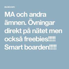 MA och andra ämnen. Övningar direkt på nätet men också freebies!!!!! Smart boarden!!!!!