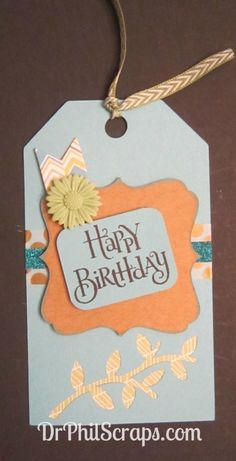 Birthday Tag created using Cricut Art Philosophy from CTMH - http://DrPhilScraps.com