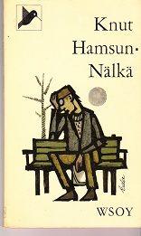Knut Hamsun: Nälkä , 1964, sivumäärä 169, suomentanut Viki Kärkkäinen, Wsoy Kolibri-sarjaa, alkuteos Sult . Tämä on Hamsunin esikoisteos,...