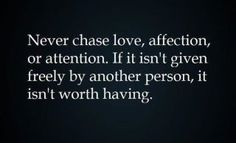 Never chase.