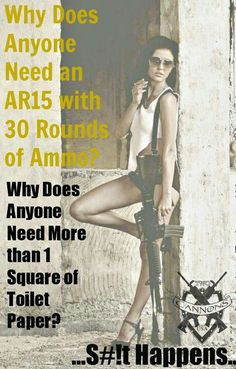 exactly!  nice one here.  ar15 gun control women's rights, second amendment high capacity magazine obama is a socialist