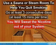 To help your efforts in quitting smoking, try spending a few consecutive days using a sauna or steam room (minimum 15 minutes at a time) this will help you sweat the nicotine out of your system. Help Quit Smoking, Giving Up Smoking, Smoking Effects, Anti Smoking, Smoking Addiction, Stop Smoke, Smoking Cessation, Steam Room, Weight Gain
