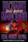Seal Force Alpha (Rogue Warrior Series #5) by Richard Marcinko