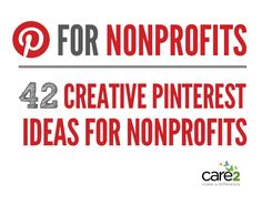 ►42 Creative Pinterest Ideas for Nonprofits. Moore Pintererst Information http://pinterest.com/astridbrouwer/join-this-pinterest-board-story-des-pinterversums-/