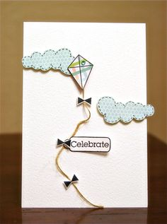 Ashley Harris makes celebrating fun with this super cute card. The kite and clouds give it so much dimension. Just makes you want to go out and fly a kit. FUN!