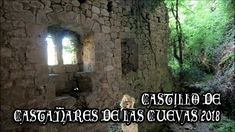 Castañares de las Cuevas 2018 Videos, Caves, Castles