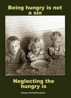 """Being hungry is not a sin, neglecting the hungry is"" - Christian principles #Christianity #sin #charity"