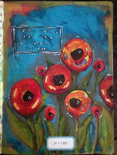 Flowers Grow Through Dirt - Art Journal Page - Gwen Lafleur