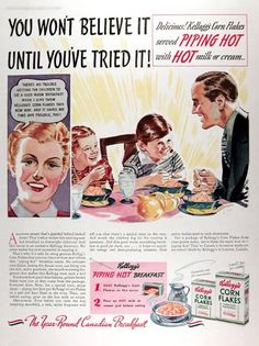 1939 Kellogg's Corn Flakes original vintage advertisement. You won't believe it until you've tried it! Delicious! Kellogg's Corn Flakes served piping hot with hot milk or cream! The year round Canadian breakfast.