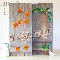 Holiday Decor, Grateful Joyful, 2 in 1, hand-painted  All my wood signs are hand painted and covered with a varnish top coat. I hand paint the flowers with oil paints.  Message me with any questions or customization requests. And please follow me on Instagram to be the first to see my new designs! @mariawatercolor  SPECIFICATIONS:  10.5x18.5  hand-painted  stained wood then white-washed  YOU CHOOSE!  Bible Reference. Or if you prefer without Bible reference. Just let me know