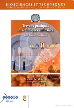 Travaux pratiques de techniques culinaires - Renée Bousquet, Anne Laurent - Google Livres