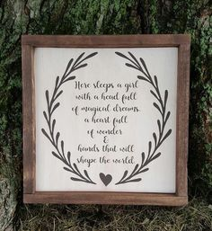 Approximately x framed wood sign A wonderful addition to a little girl's nursery or bedroom and makes a lovely gift. Here sleeps a girl with a head full of magical dreams, a heart full of wonder and hands that will shape the world. Cute Teen Rooms, Bedroom Decor For Teen Girls, Little Girl Rooms, Diy Bedroom, Bedroom Storage, Bedroom Ideas, Diy Signs, Wood Signs, Belly