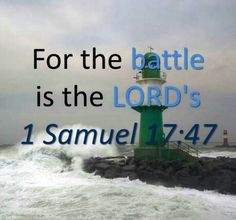 1 Samuel 17:47... and He will conquer all His enemies with His right hand and His mighty sword He will attain, He will attain the victory!