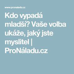 Kdo vypadá mladší? Vaše volba ukáže, jaký jste myslitel | ProNáladu.cz
