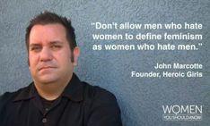 Don't allow men who hate women to define feminism as women who hate men.