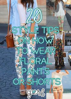 20 Style Tips On How To Wear Floral Pants Or Shorts