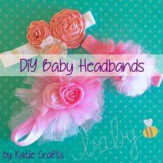 How To Make Baby Headbands by Katie Crafts - Crafting, Sewing, Recipes and More! http://katiecrafts.com