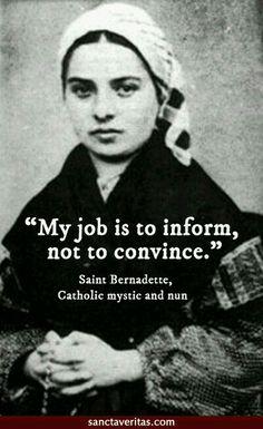 """""""Mi trabajo es informar no convencer."""" Santa Bernardita"""