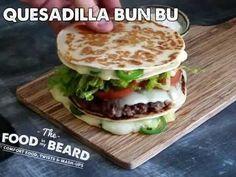Quesadilla Bun Burger - The Food in My Beard