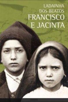 Francisco and Jacinta Catholic Saints, Roman Catholic, Fatima Portugal, La Salette, Lady Of Fatima, Immaculate Conception, Armada, Blessed Virgin Mary, Believe In God