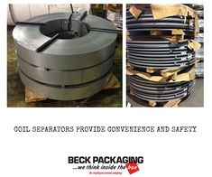 Coil Separators are an innovative product that was engineered for convenience and safety when separating their slit metal coils when stacked and strapped to a skid. Speak to an owner today about how coil separators can work for your business model! 1.800.722.2325 http://www.beckpackaging.com/ #BeckPackaging #BeckSolutions #MachineMatchmakers #Packaging