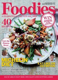 Foodies Magazine April 2017 A celebration of fine food and drink. Summer Desserts, Summer Recipes, Tom Kerridge, Edinburgh Festival, Free Food, Foodies, Food Magazines, Food And Drink, Diet