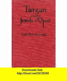 Tarzan and the Jewels of Opar, 1st Edition Edgar Rice Burroughs ,   ,  , ASIN: B000PW31LI , tutorials , pdf , ebook , torrent , downloads , rapidshare , filesonic , hotfile , megaupload , fileserve