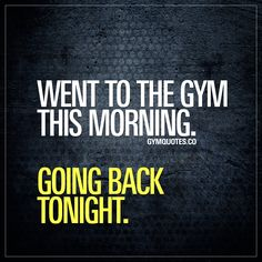 Went to the gym this morning. Going back tonight.  How much do you want it?  #gymmotivation #workoutmotivation #gymquotes #gymlife