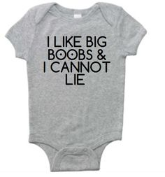 I Like Big Boobs and I Cannot Lie Funny Baby Onesie by meandmy3boys