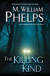 The Killing Kind by M. William Phelps