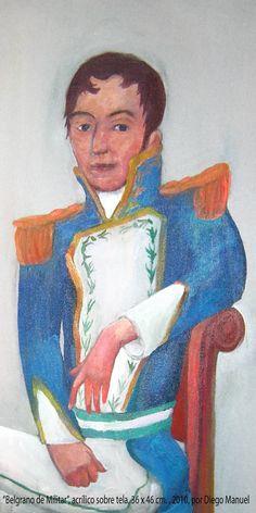 Manuel Belgrano , Jefe del ejercito del Norte. Cuadro en venta de la Serie Historia Argentina del artista plastico Diego Manuell