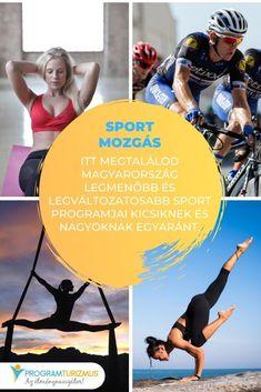 Magyarország legmenőbb és legváltozatosabb sport programjai kicsiknek és nagyoknak egyaránt.  #Magyarország #szabadidő #család #sport #testedzés #aktívéletmód #aktívpihenés #mozgás #fogyás Budapest, Sports, Movies, Movie Posters, Hs Sports, Films, Film Poster, Cinema, Movie