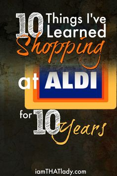 10 things I've learned from being a 10 year Aldi shopper
