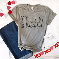 Coffee is my Valentine TShirt, Valentines Day Shirt, Shirts for Valentines Day, Valentines Day Gifts for Her, Women's tee shirts, Coffee tee https://www.etsy.com/listing/568195792/coffee-is-my-valentine-tshirt-valentines